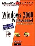 echange, troc Valérie Martinez - Formation rapide Windows 2000 Professionnel : Fonctions avancées