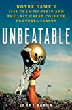 Unbeatable: Notre Dame's 1988 Championship and the Last Great College Football Season