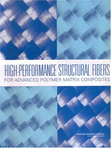 High-Performance Structural Fibers for Advanced Polymer Matrix Composites