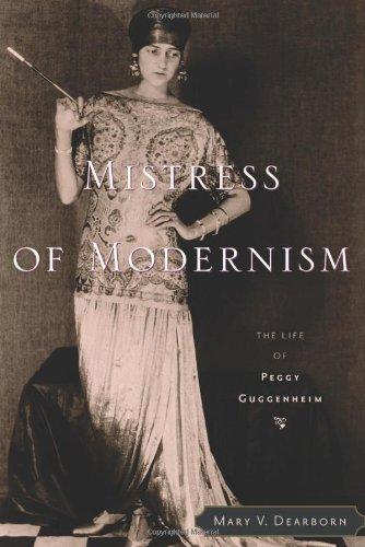 Mistress of Modernism: The Life of Peggy Guggenheim PDF