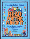 Read for the Fun of It: Active Programming With Books for Children