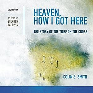 Heaven, How I Got Here Audiobook