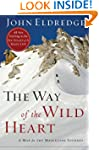 The Way of the Wild Heart: A Map for...