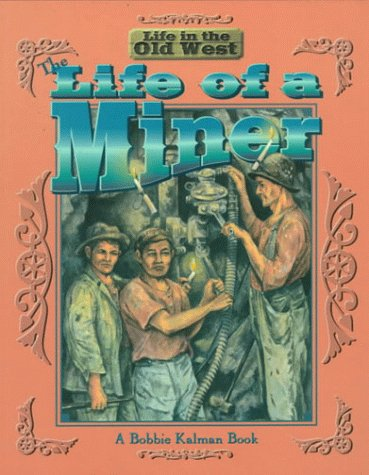 The Life of a Miner (Life in the Old West)