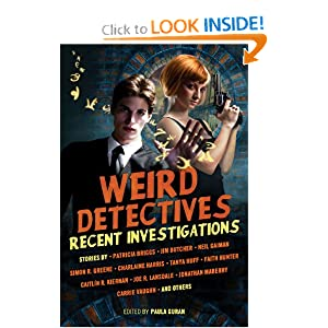 Weird Detectives: Recent Investigations by Neil Gaiman, Caitlin R. Kiernan, Paula Guran and Simon R. Green
