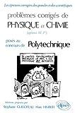 echange, troc Stéphane Guilloteau, Marc Himbert - Problèmes corrigés de physique et chimie posés au concours de polytechnique (1974-1981), option M', P'