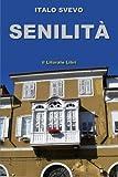 Senilita (Italian Edition) (1409227111) by Svevo, Italo