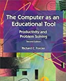 The computer as an educational tool :  productivity and problem solving /