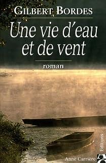 Une vie d'eau et de vent : roman