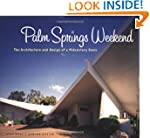 Palm Springs Weekend: The Architectur...