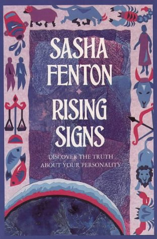 Rising Signs: Discover the Truth About Your Personality, Sasha Fenton