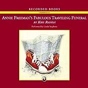 Annie Freeman's Fabulous Traveling Funeral | [Kris Radish]