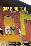img - for Soap Is Political by Goring, Ruth (April 8, 2015) Paperback book / textbook / text book