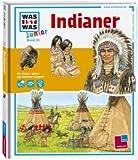 WAS IST WAS Junior Band 20. Indianer: Legende und Wirklichkeit title=