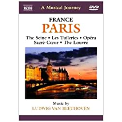 Naxos Scenic Musical Journeys France Paris, The Seine, Les Tuileries, Opera Sacre-Coeur, The Louvre
