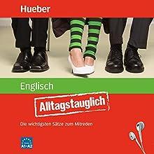 Alltagstauglich Englisch: Die wichtigsten Sätze zum Mitreden Hörbuch von John Stevens Gesprochen von:  N.N.