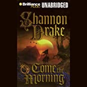 Come the Morning | [Shannon Drake]