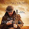 Coming Home Audiobook by Roy E. Stolworthy Narrated by Gordon Griffin