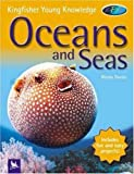 Oceans and Seas (Kingfisher Young Knowledge)