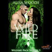 Wild Fire: Wilding Pack Wolves, Book 5 | Alisa Woods