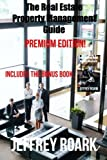 The Real Estate Property Management Guide: Premium Edition