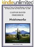 Caspar David Friedrich - Meisterwerke (German Edition)