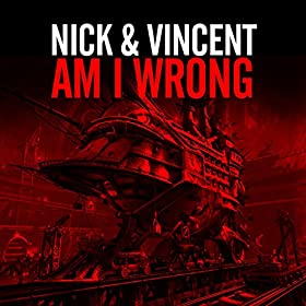 Nick & Vincent-Am I Wrong