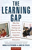 img - for Learning Gap: Why Our Schools Are Failing and What We Can Learn from Japanese and Chinese Education by Harold Stevenson (1994-01-26) book / textbook / text book