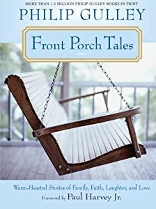 Front Porch Tales: Warm Hearted Stories of Family, Faith, Laughter and Love by HarperOne