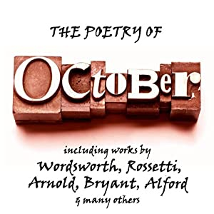 The Poetry of October: A Month in Verse | [Percy Bysshe Shelley, William Wordsworth, Thomas Hardy, Christina Rossetti, Henry Alford, Dante Gabriel Rossetti]