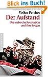 Der Aufstand: Die arabische Revolutio...