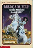 Ready, Aim, Fire!: The Real Adventures of Annie Oakley (Scholastic Biography) (0590418777) by Levine, Ellen