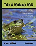 Take a Wetlands Walk (Take a Walk series) [Paperback]