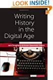 Writing History in the Digital Age (Digital Humanities)