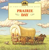 img - for Prairie Day (My First Little House) book / textbook / text book