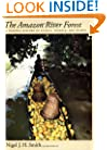 The Amazon River Forest: A Natural History of Plants, Animals, and People