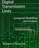 img - for Digital Transmission Lines: Computer Modelling and Analysis with CD-ROM by Granzow, Kenneth D. (1998) Hardcover book / textbook / text book