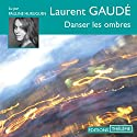 Danser les ombres Audiobook by Laurent Gaudé Narrated by Pauline Huruguen