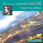 Danser les ombres | Livre audio Auteur(s) : Laurent Gaudé Narrateur(s) : Pauline Huruguen