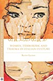 img - for Women, Terrorism, and Trauma in Italian Culture (Italian and Italian American Studies) book / textbook / text book