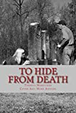 TO HIDE from DEATH: Where do you go when death is lurking?
