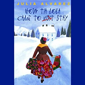 How Tia Lola Came to (Visit) Stay | [Julia Alvarez]