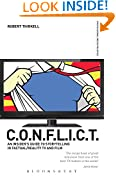 C.O.N.F.L.I.C.T.: An Insider's Guide to Storytelling in Factual/Reality TV and Film (Professional Media Practice)