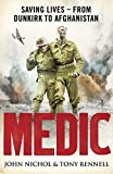 img - for Medic: Saving Lives - From Dunkirk to Afghanistan book / textbook / text book