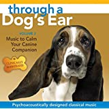 Through a Dog's Ear: Music to Calm Your Canine Companion, Volume 2