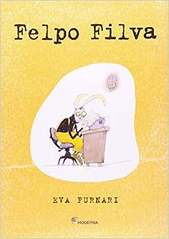 Felpo Filva (Portuguese Edition): Eva Furnari