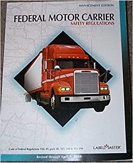 Federal Motor Carrier Safety Regulations Management Edition Labelmaster Books