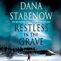 Restless in the Grave Audiobook by Dana Stabenow Narrated by Marguerite Gavin
