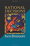 img - for Rational Decisions (The Gorman Lectures in Economics) book / textbook / text book
