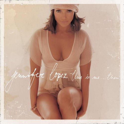 Jennifer Lopez - This Is Me…then - Zortam Music